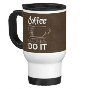 travel-gifts-for-coffee-lovers-coffee-made-me-do-it-mug