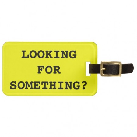 funny-luggage-tags-looking-for-something