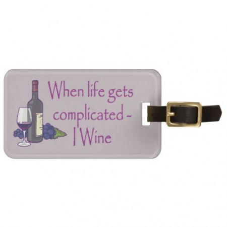funny-luggage-tags-when-life-gets-complicated-wine
