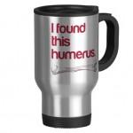 stainless-steel-travel-mugs-i_found_this_humerus