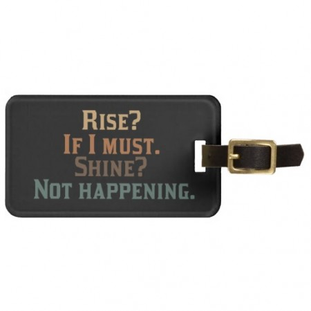 funny-luggage-tags-rise-shine